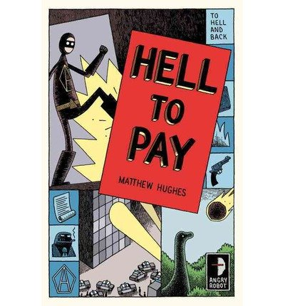 Read Online [ { HELL TO PAY (TO HELL AND BACK #03) } ] by Hughes, Matthew (AUTHOR) Feb-26-2013 [ Paperback ] PDF