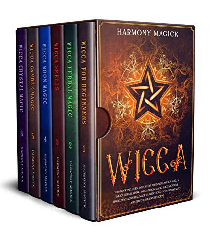 Wicca: 6 Books in 1: Wicca For Beginners, Wicca Spells, Wicca Herbal Magic, Wicca Moon Magic, Wicca Candle Magic, Wicca Crystal Magic (A Witchcraft Compendium to Master The Wiccan Religion)