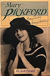 Mary Pickford: America's Sweetheart