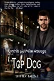 Top Dog : Shifter Tales 1, Arsuaga, Cynthia and Arsuaga, Mike, 1618852728