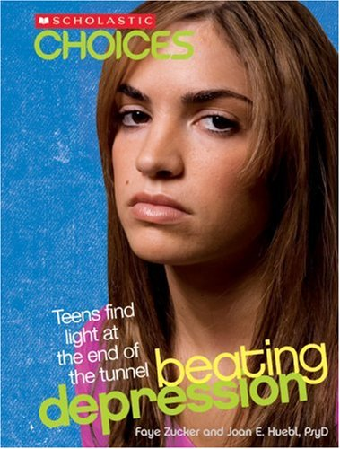 Download Beating Depression: Teens Find Light at the End of the Tunnel (Scholastic Choices) ebook