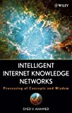 img - for Intelligent Internet Knowledge Networks: Processing of Concepts and Wisdom book / textbook / text book