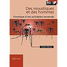Des moustiques et des hommes: Chronique d'une pullulation annoncée (Didactiques) (French Edition)