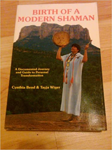 Birth of a Modern Shaman: A Documented Journey and Guide to