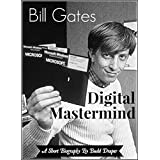 Bill Gates - Digital Mastermind: A Short Biography