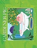 Gardener Pig, Barbara Bustetter Falk, 1425729576