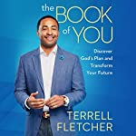 The Book of You: Discover God's Plan and Transform Your Future | Terrell Fletcher