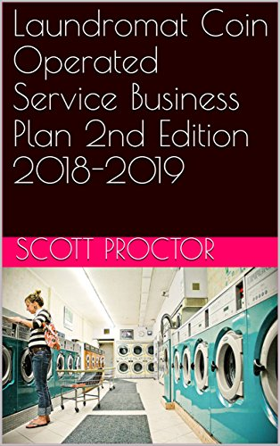Laundromat Coin Operated Service Business Plan 2nd Edition 2018-2019
