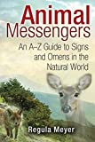 img - for Animal Messengers: An A-Z Guide to Signs and Omens in the Natural World book / textbook / text book