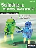 Scripting mit Windows PowerShell 2.0 - Der Einsteiger-Workshop (German Edition)