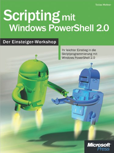 Scripting mit Windows PowerShell 2.0 - Der Einsteiger-Workshop (German Edition) Pdf