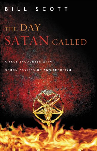 The Day Satan Called: A True Encounter with Demon Possession and Exorcism (Xtreme Motivation)