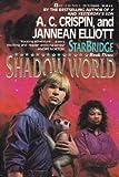 Shadow World (Starbridge, Book 3)