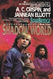 Shadow World, A. C. Crispin and J. Elliot, 0441783325