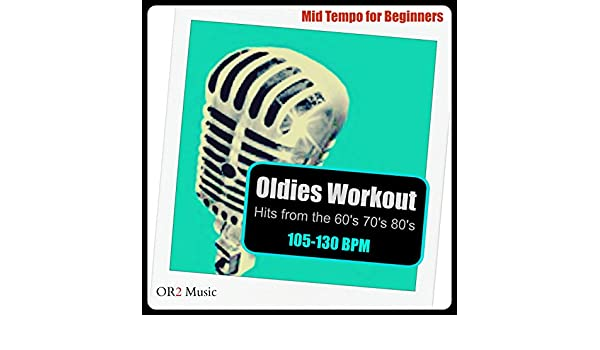 Oldies Workout for Beginners (Mid-Tempo Hits from the 60's