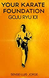 Your Karate Foundation: Goju Ryu (English Edition)