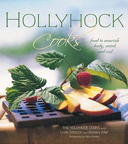 B.e.s.t Hollyhock Cooks: Food to Nourish Body, Mind and Soil RAR