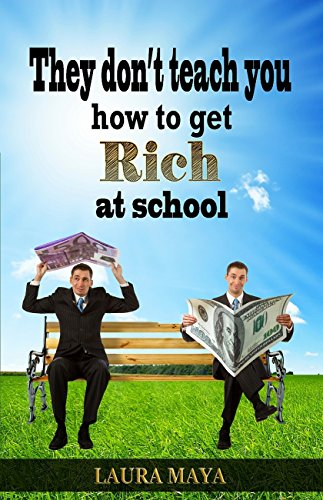 Book: They Don't Teach You How to Get Rich at School by laura Maya