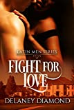 Fight for Love (Latin Men Book 2)