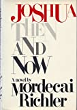 Joshua Then and Now, Mordecai Richler, 0394493516