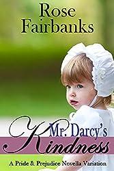 Mr. Darcy's Kindness: A Pride and Prejudice Novella Variation