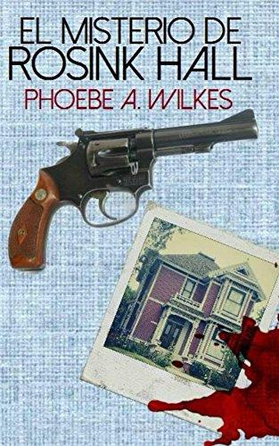 Descargar Libro El Misterio De Rosink Hall Phoebe Wilkes