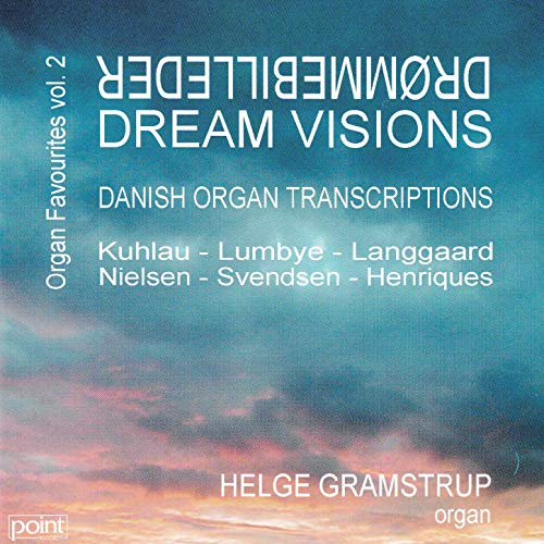 Dream Visions - Drømmebilleder - Danish Organ Transcriptions
