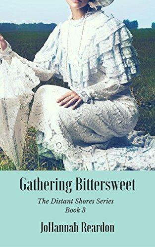 Gathering Bittersweet (The Distant Shores Series Book 3) by [Reardon, JoHannah]