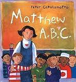Matthew A. B. C., Peter Catalanotto, 0689845820