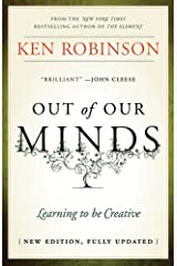 Out of Our Minds: Learning to be Creative Kindle Edition