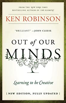 Out of Our Minds: Learning to be Creative por [Robinson, Ken]