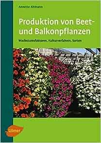 Produktion Von Beet Und Balkonpflanzen 9783800148875 Amazon Com