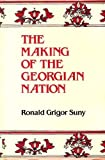 Front cover for the book The Making of the Georgian Nation by Ronald Grigor Suny