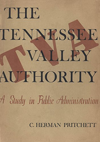 The Tennessee Valley Authority: A Study in Public Administration (Unc Press Enduring Editions)