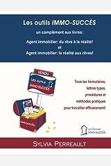 Les outils IMMO-SUCCÈS: Tous les formulaires, lettres types, procédures et méthodes pratiques pour travailler efficacement! (La Methode Immo-Succes) (Volume 3) (French Edition) Paperback