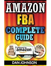 Amazon FBA: Complete Guide: Make Money Online With Amazon FBA: The Fulfillment by Amazon Bible: Best Amazon Selling Secrets Revealed: The Amazon FBA Selling Guide