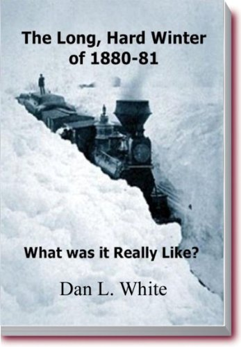 The Long, Hard Winter of 1880-81: What was it really like?