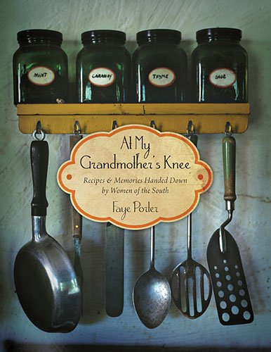 Download At My Grandmother's Knee: Recipes & Memories Handed Down By Women of the South ebook
