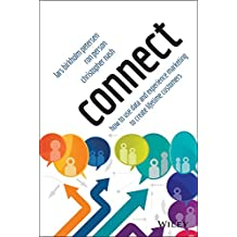 Connect: How to Use Data and Experience Marketing to Create Lifetime Customers