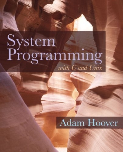 System Programming with C and Unix by Adam Hoover (2009-02-23) by Pearson; 1 edition (2009-02-23)