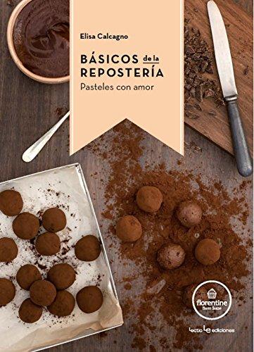 Básicos de repostería: Pasteles con amor (Spanish Edition)