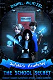 The School Secret (Sidekick Academy Book 1)