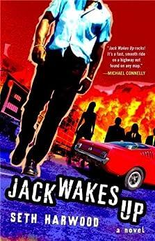 Jack Wakes Up: A Novel by [Harwood, Seth]