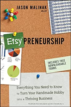 Etsy-preneurship: Everything You Need to Know to Turn Your Handmade Hobby into a Thriving Business by [Malinak, Jason]