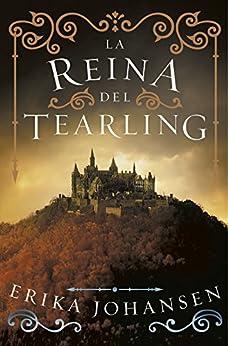 La Reina del Tearling (La Reina del Tearling 1) (Spanish Edition) by [Johansen, Erika]