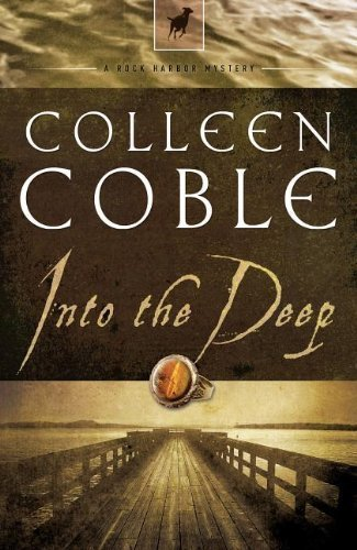 Into the Deep (Rock Harbor, Book 3) by Coble, Colleen (2007) Paperback