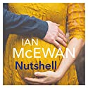 Nutshell Audiobook by Ian McEwan Narrated by Rory Kinnear