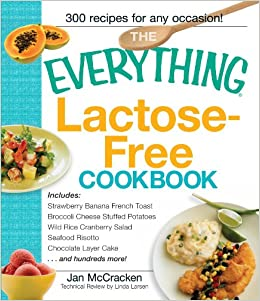 The Everything Lactose Free Cookbook Easy To Prepare Low
