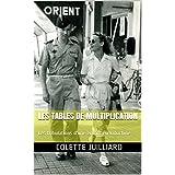 LES TABLES DE MULTIPLICATION: Les tribulations d'une enfant en Indochine (French Edition)
