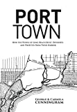 img - for Port Town: How the People of Long Beach Built, Defended, and Profited From Their Harbor book / textbook / text book